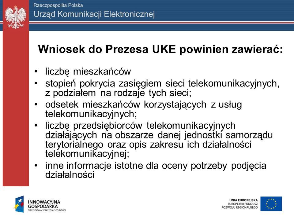 Wniosek do Prezesa UKE powinien zawierać: liczbę mieszkańców stopień pokrycia zasięgiem sieci telekomunikacyjnych, z podziałem na rodzaje tych sieci;