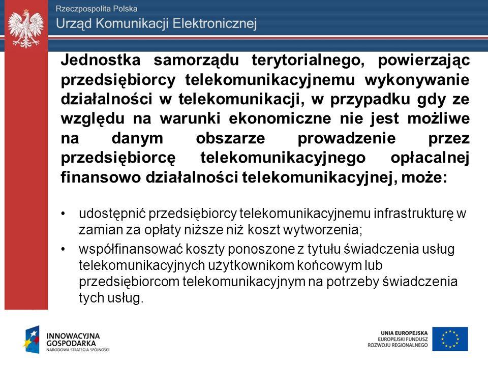 Jednostka samorządu terytorialnego, powierzając przedsiębiorcy telekomunikacyjnemu wykonywanie działalności w telekomunikacji, w przypadku gdy ze wzgl