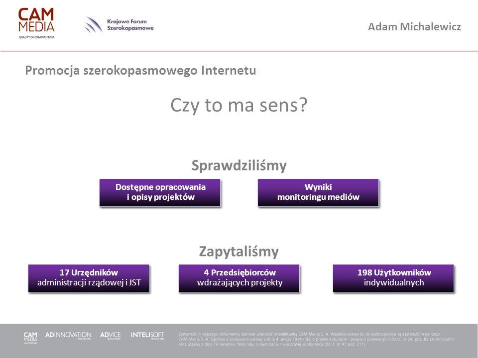 Adam Michalewicz Promocja szerokopasmowego Internetu Czy to ma sens? Sprawdziliśmy Zapytaliśmy