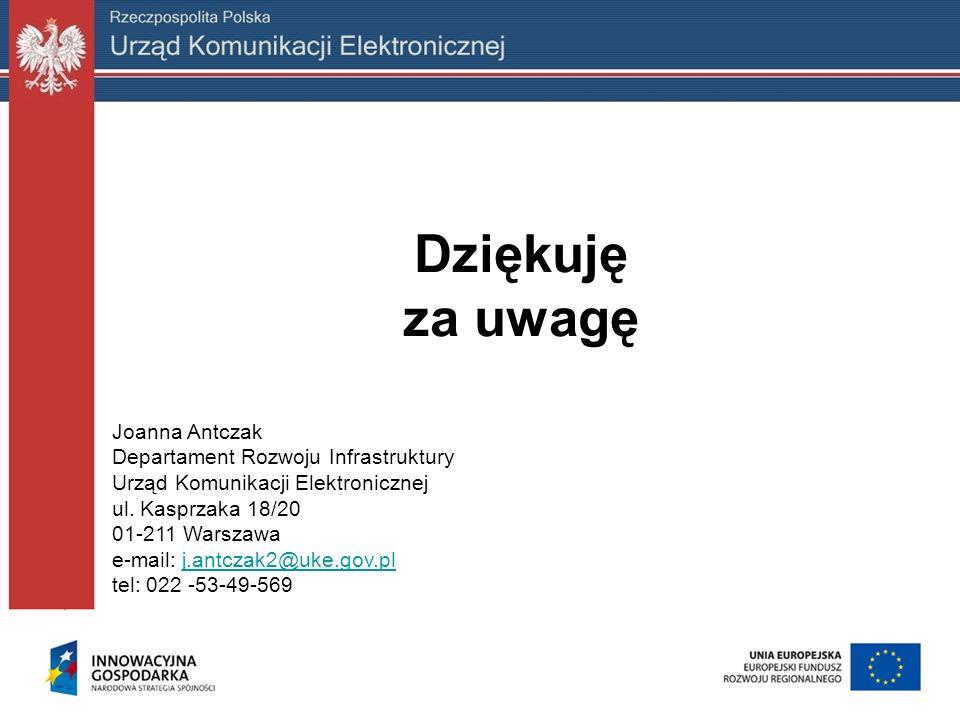 Dziękuję za uwagę Joanna Antczak Departament Rozwoju Infrastruktury Urząd Komunikacji Elektronicznej ul. Kasprzaka 18/20 01-211 Warszawa e-mail: j.ant