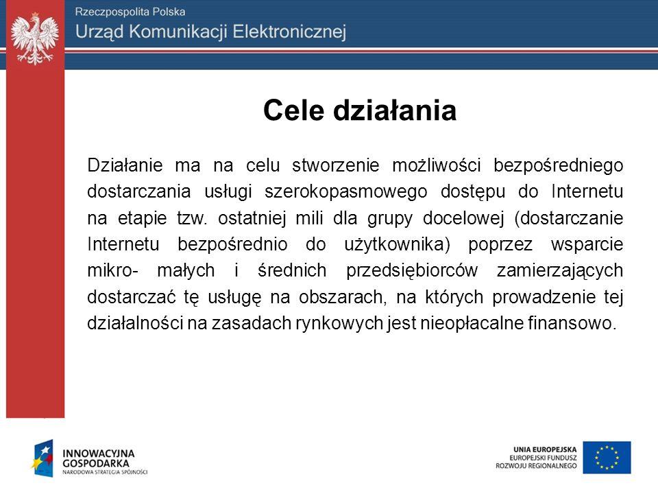 Cele działania Działanie ma na celu stworzenie możliwości bezpośredniego dostarczania usługi szerokopasmowego dostępu do Internetu na etapie tzw. osta