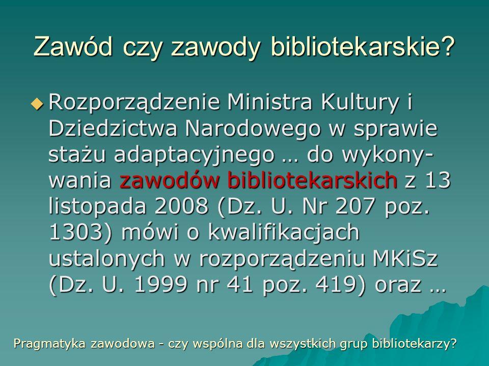 Zawód czy zawody bibliotekarskie.… rozporządzeniu MNiSzW (Dz.
