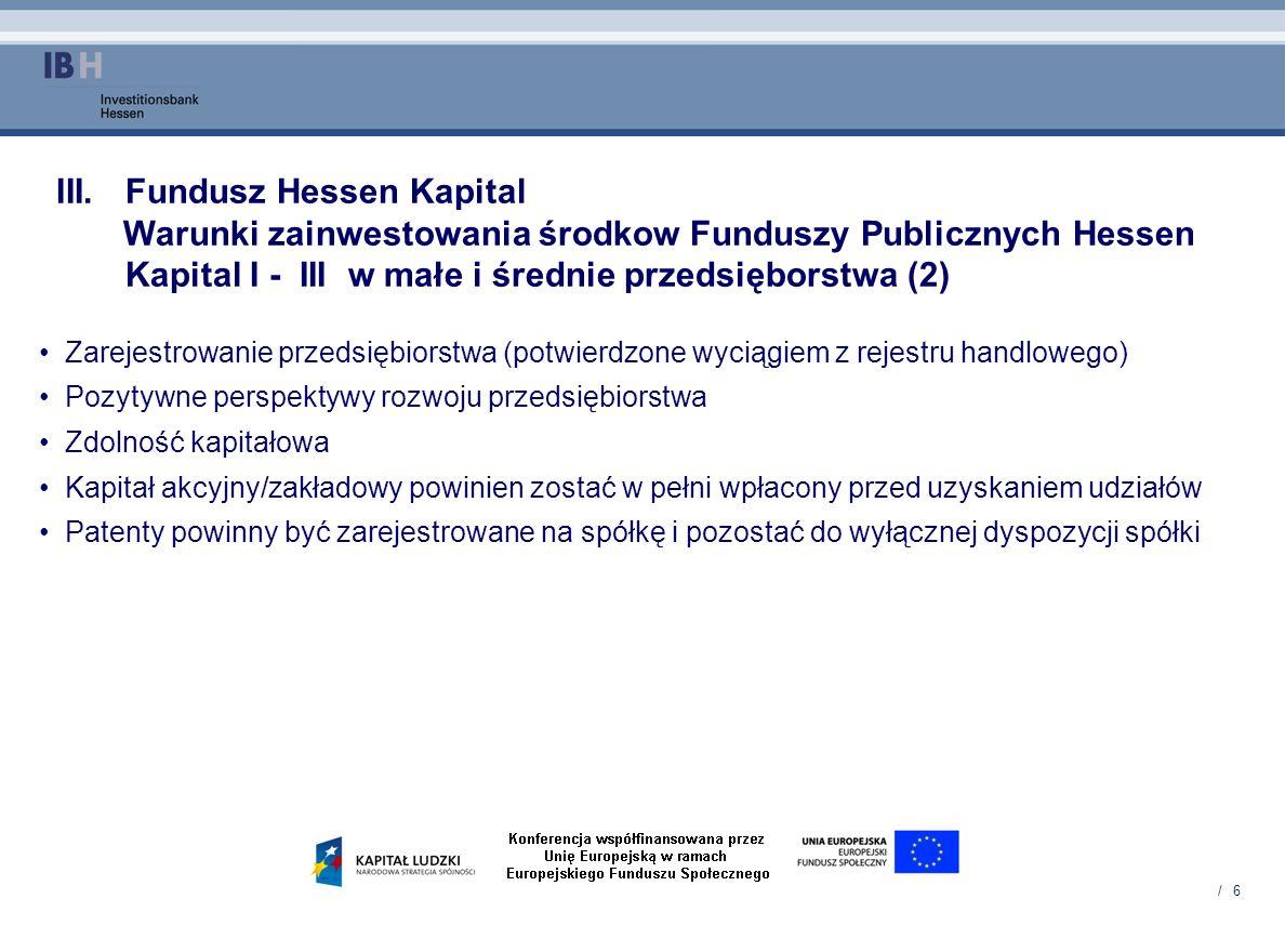 / 6 III.Fundusz Hessen Kapital Warunki zainwestowania środkow Funduszy Publicznych Hessen Kapital I - III w małe i średnie przedsięborstwa (2) Zarejes