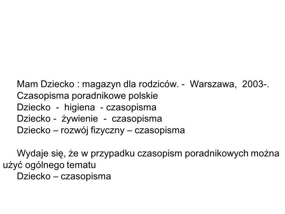 Mam Dziecko : magazyn dla rodziców.- Warszawa, 2003-.