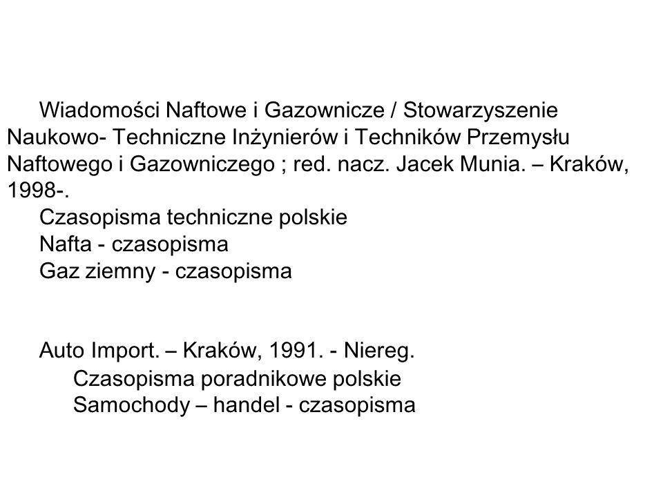 Wiadomości Naftowe i Gazownicze / Stowarzyszenie Naukowo- Techniczne Inżynierów i Techników Przemysłu Naftowego i Gazowniczego ; red.