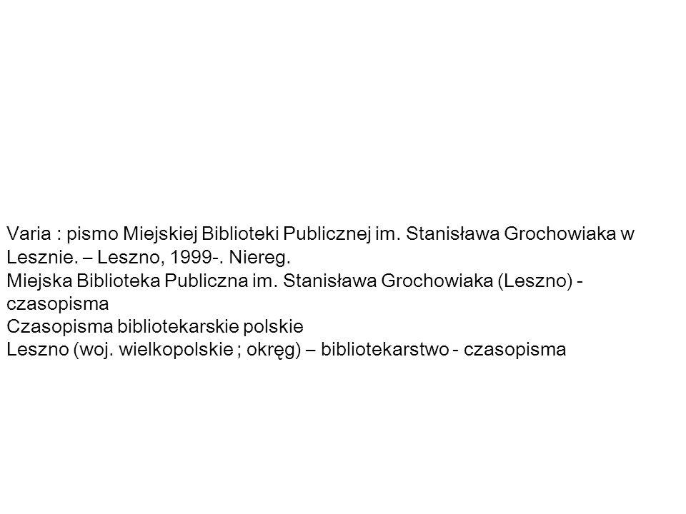 Varia : pismo Miejskiej Biblioteki Publicznej im.Stanisława Grochowiaka w Lesznie.