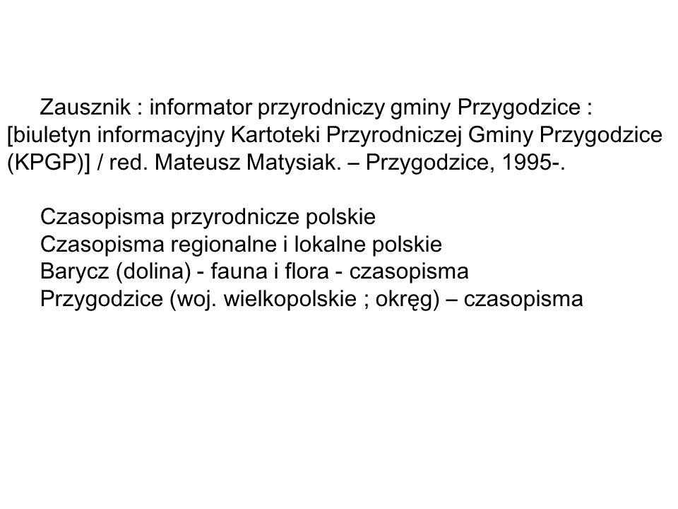 Zausznik : informator przyrodniczy gminy Przygodzice : [biuletyn informacyjny Kartoteki Przyrodniczej Gminy Przygodzice (KPGP)] / red.