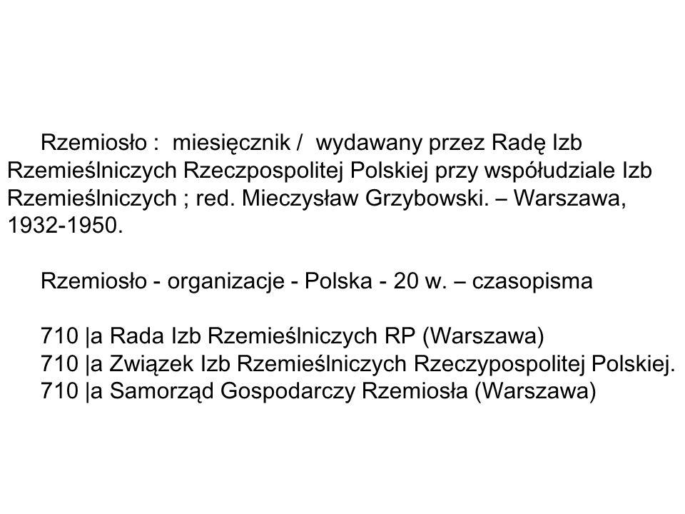 Rzemiosło : miesięcznik / wydawany przez Radę Izb Rzemieślniczych Rzeczpospolitej Polskiej przy współudziale Izb Rzemieślniczych ; red.