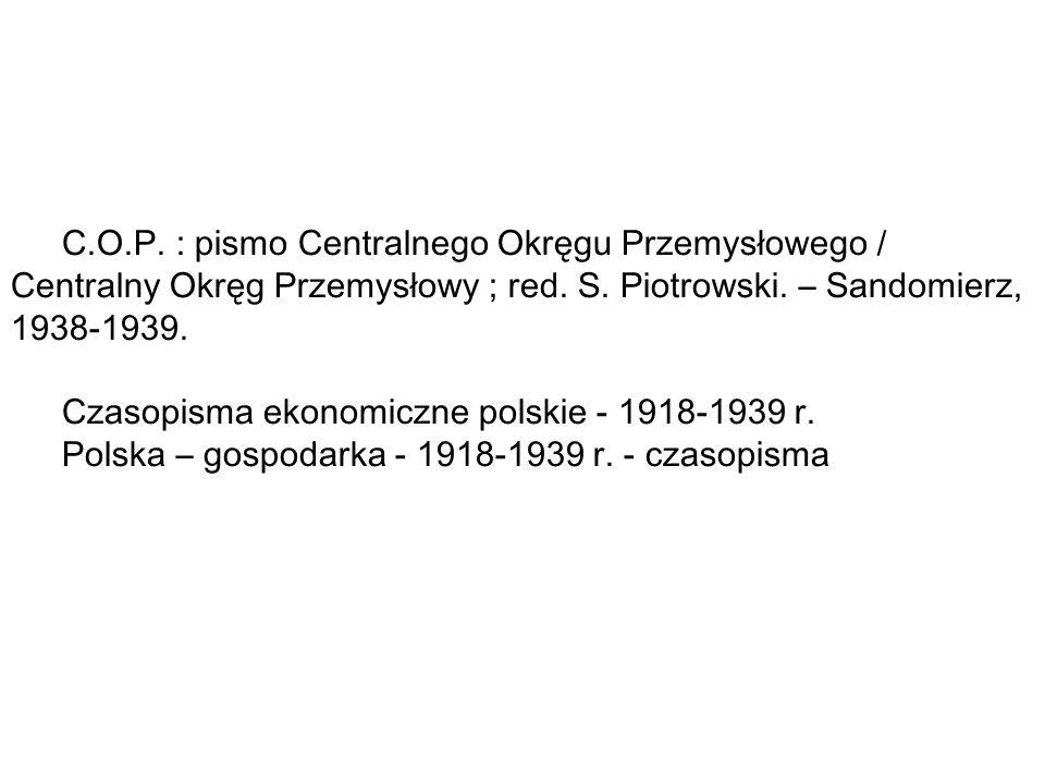 C.O.P.: pismo Centralnego Okręgu Przemysłowego / Centralny Okręg Przemysłowy ; red.