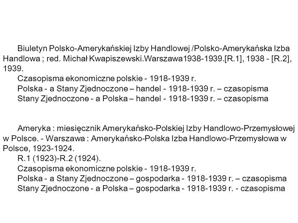 Biuletyn Polsko-Amerykańskiej Izby Handlowej /Polsko-Amerykańska Izba Handlowa ; red.