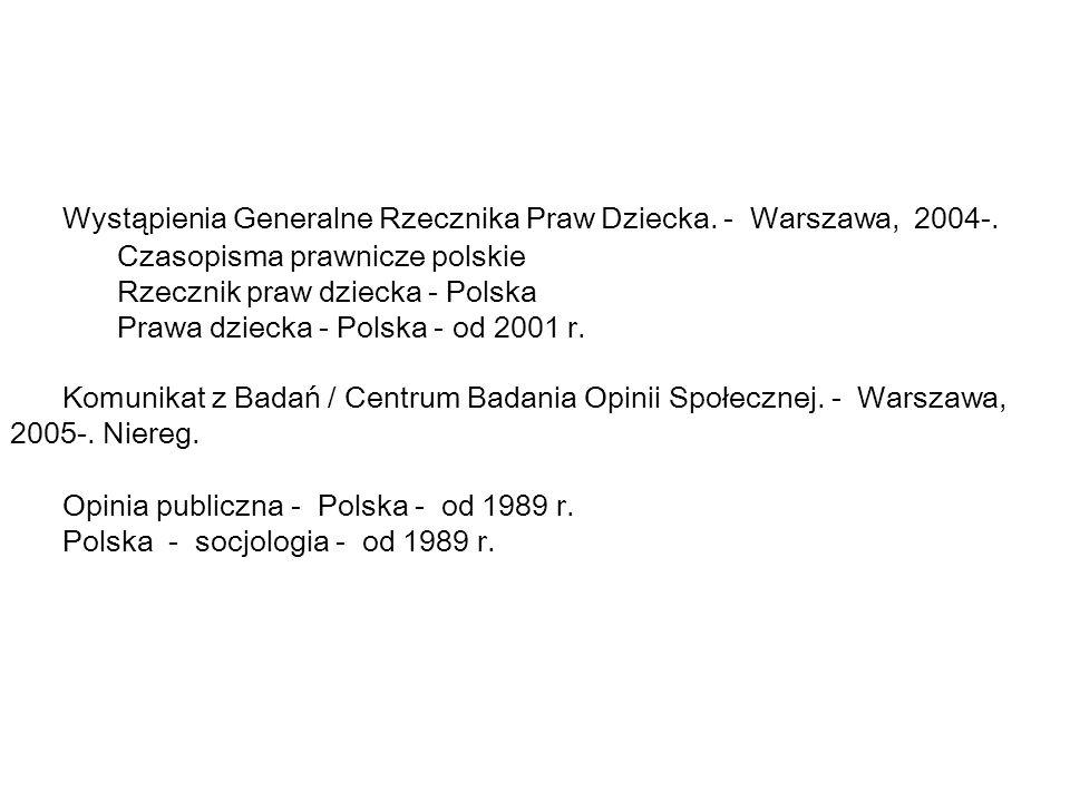Wystąpienia Generalne Rzecznika Praw Dziecka.- Warszawa, 2004-.