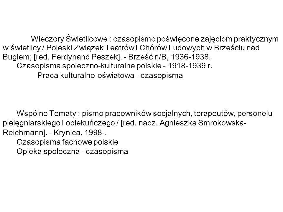 Wieczory Świetlicowe : czasopismo poświęcone zajęciom praktycznym w świetlicy / Poleski Związek Teatrów i Chórów Ludowych w Brześciu nad Bugiem; [red.