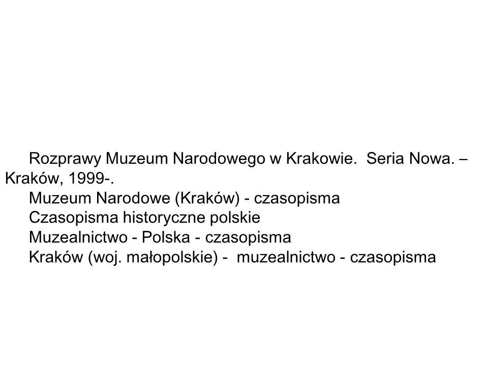 Rozprawy Muzeum Narodowego w Krakowie.Seria Nowa.