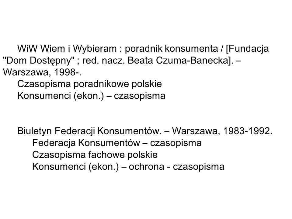 WiW Wiem i Wybieram : poradnik konsumenta / [Fundacja Dom Dostępny ; red.