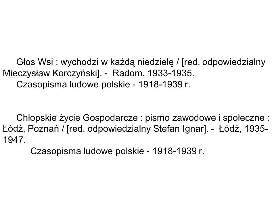 Głos Wsi : wychodzi w każdą niedzielę / [red.odpowiedzialny Mieczysław Korczyński].