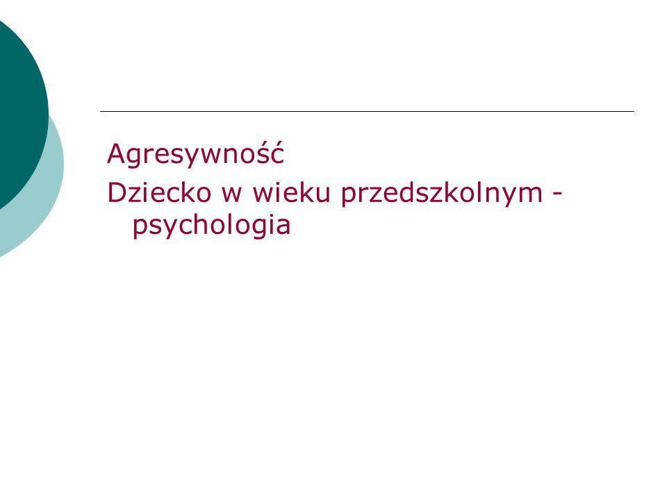 Agresywność Dziecko w wieku przedszkolnym - psychologia