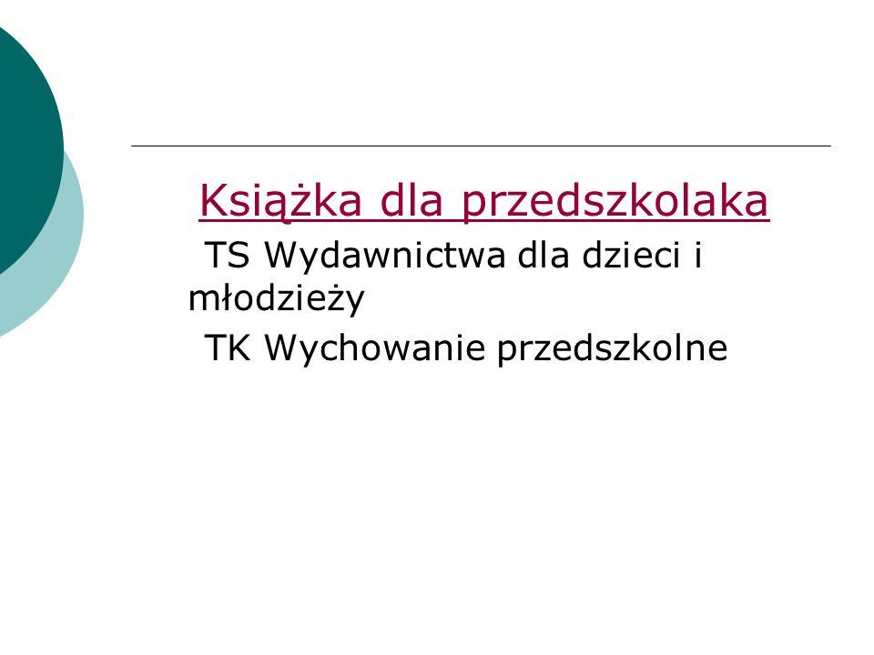 Książka dla przedszkolaka TS Wydawnictwa dla dzieci i młodzieży TK Wychowanie przedszkolne