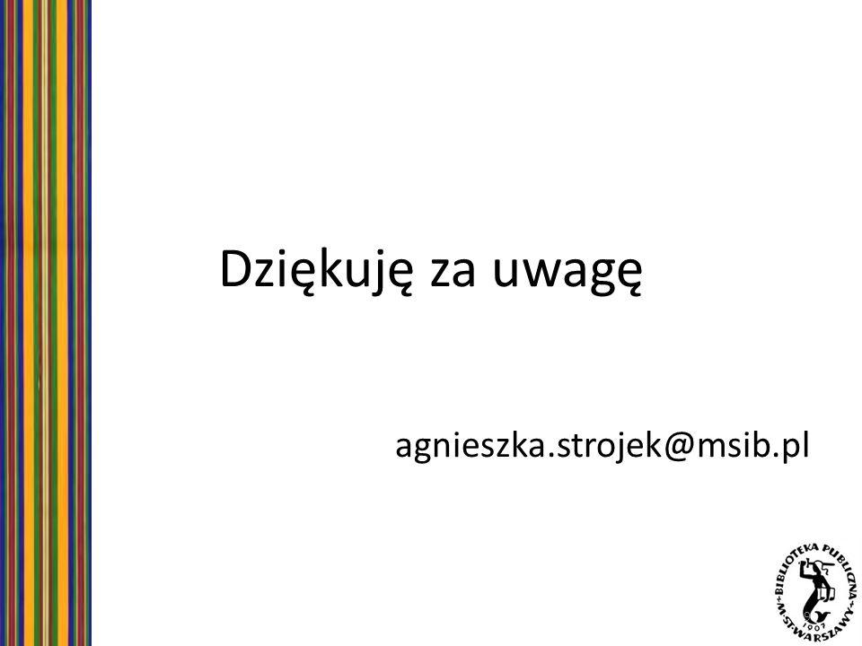 Dziękuję za uwagę agnieszka.strojek@msib.pl 9