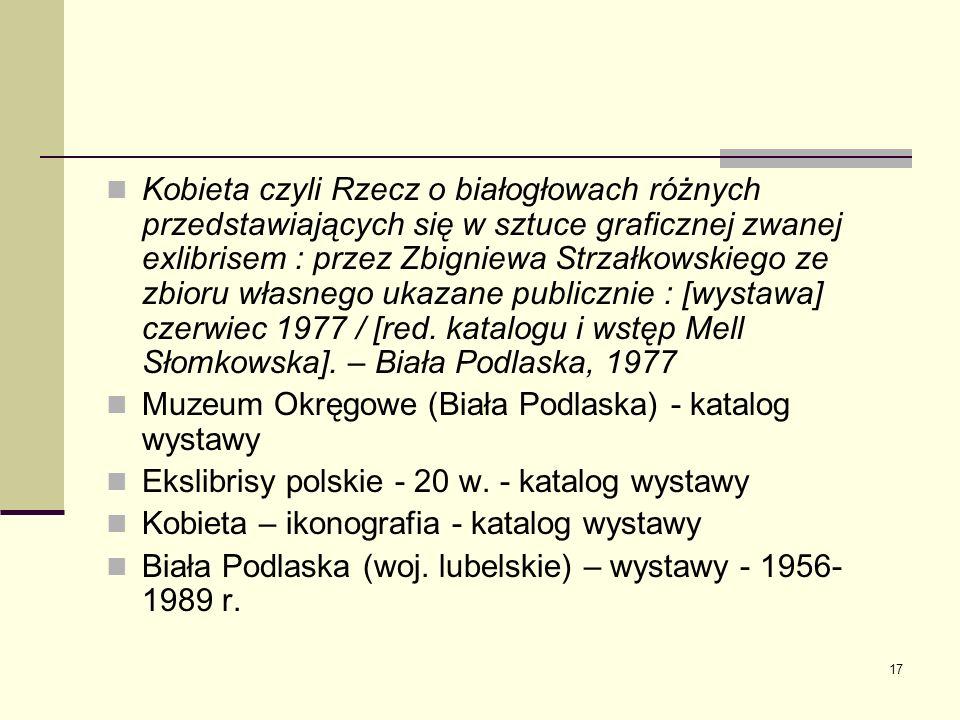 17 Kobieta czyli Rzecz o białogłowach różnych przedstawiających się w sztuce graficznej zwanej exlibrisem : przez Zbigniewa Strzałkowskiego ze zbioru