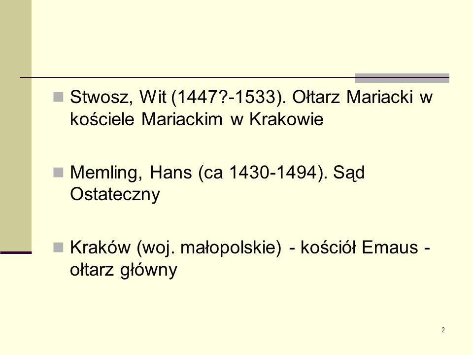2 Stwosz, Wit (1447?-1533). Ołtarz Mariacki w kościele Mariackim w Krakowie Memling, Hans (ca 1430-1494). Sąd Ostateczny Kraków (woj. małopolskie) - k
