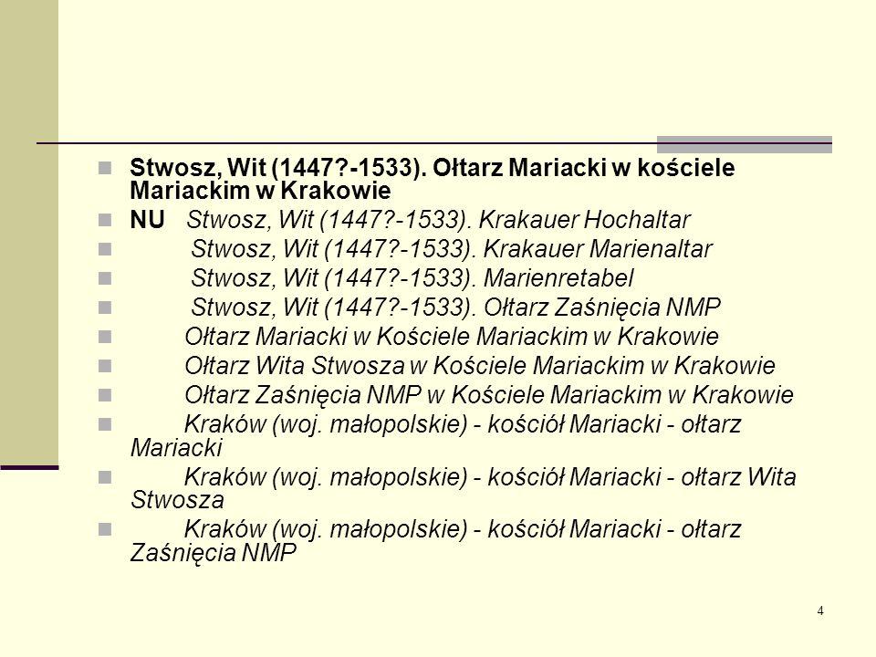 4 Stwosz, Wit (1447?-1533). Ołtarz Mariacki w kościele Mariackim w Krakowie NU Stwosz, Wit (1447?-1533). Krakauer Hochaltar Stwosz, Wit (1447?-1533).