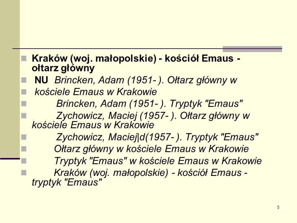 5 Kraków (woj. małopolskie) - kościół Emaus - ołtarz główny NU Brincken, Adam (1951- ). Ołtarz główny w kościele Emaus w Krakowie Brincken, Adam (1951