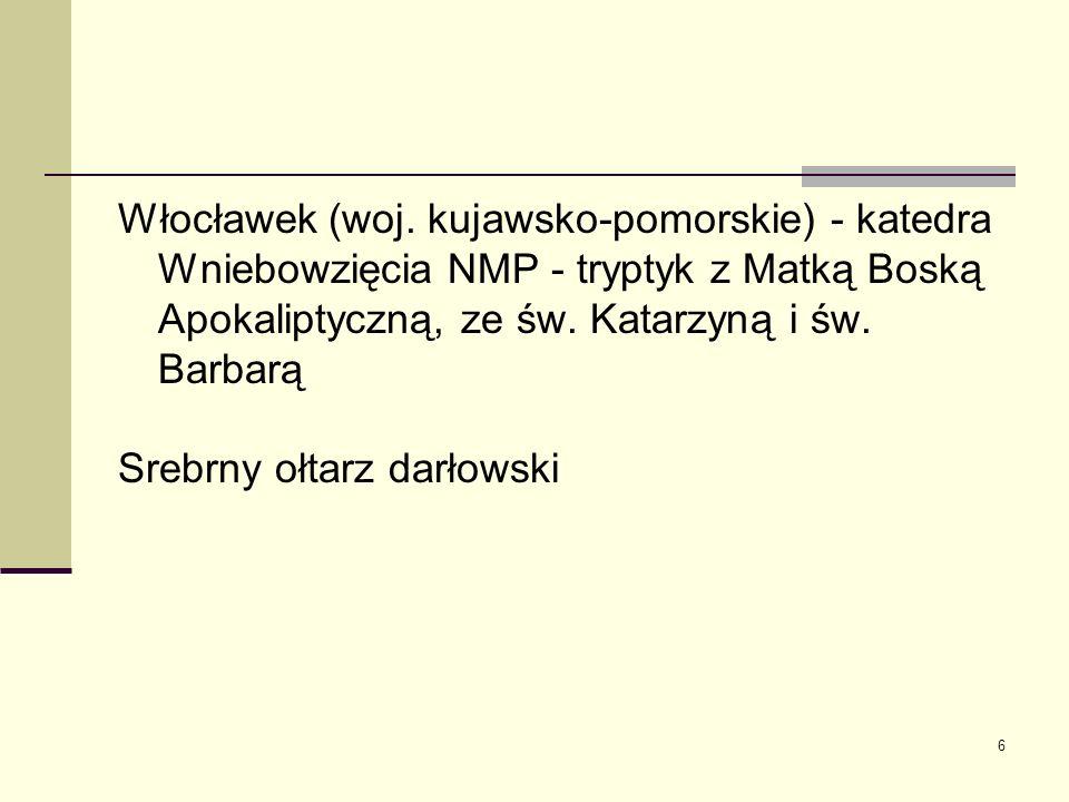 6 Włocławek (woj. kujawsko-pomorskie) - katedra Wniebowzięcia NMP - tryptyk z Matką Boską Apokaliptyczną, ze św. Katarzyną i św. Barbarą Srebrny ołtar