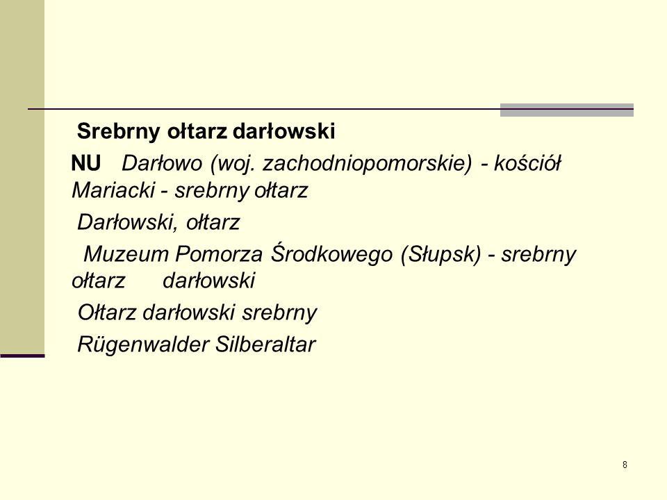 8 Srebrny ołtarz darłowski NU Darłowo (woj. zachodniopomorskie) - kościół Mariacki - srebrny ołtarz Darłowski, ołtarz Muzeum Pomorza Środkowego (Słups