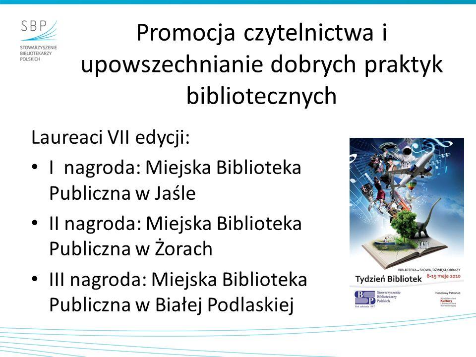 Promocja czytelnictwa i upowszechnianie dobrych praktyk bibliotecznych Laureaci VII edycji: I nagroda: Miejska Biblioteka Publiczna w Jaśle II nagroda