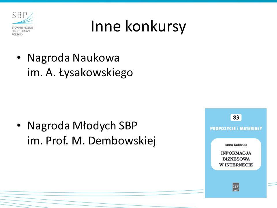 Inne konkursy Nagroda Naukowa im. A. Łysakowskiego Nagroda Młodych SBP im. Prof. M. Dembowskiej