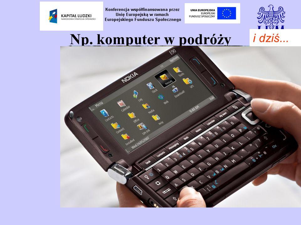 Np. komputer w podróży kiedyś... i dziś...