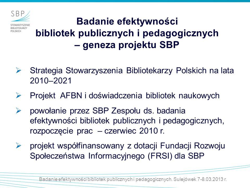 Badanie efektywności bibliotek publicznych i pedagogicznych – geneza projektu SBP Strategia Stowarzyszenia Bibliotekarzy Polskich na lata 2010–2021 Pr