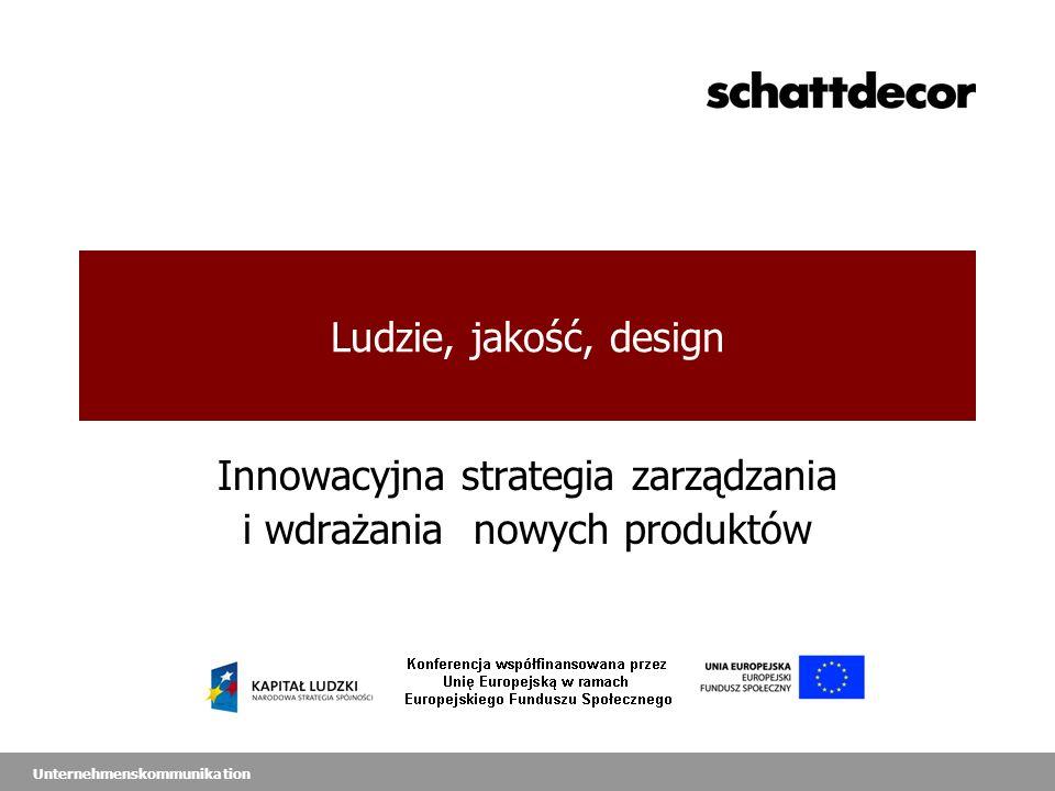 Unternehmenskommunikation Ludzie, jakość, design Innowacyjna strategia zarządzania i wdrażania nowych produktów