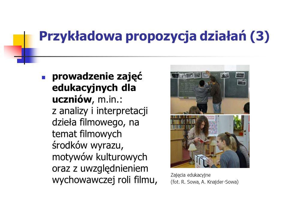 Przykładowa propozycja działań (3) prowadzenie zajęć edukacyjnych dla uczniów, m.in.: z analizy i interpretacji dzieła filmowego, na temat filmowych środków wyrazu, motywów kulturowych oraz z uwzględnieniem wychowawczej roli filmu, Zajęcia edukacyjne (fot.