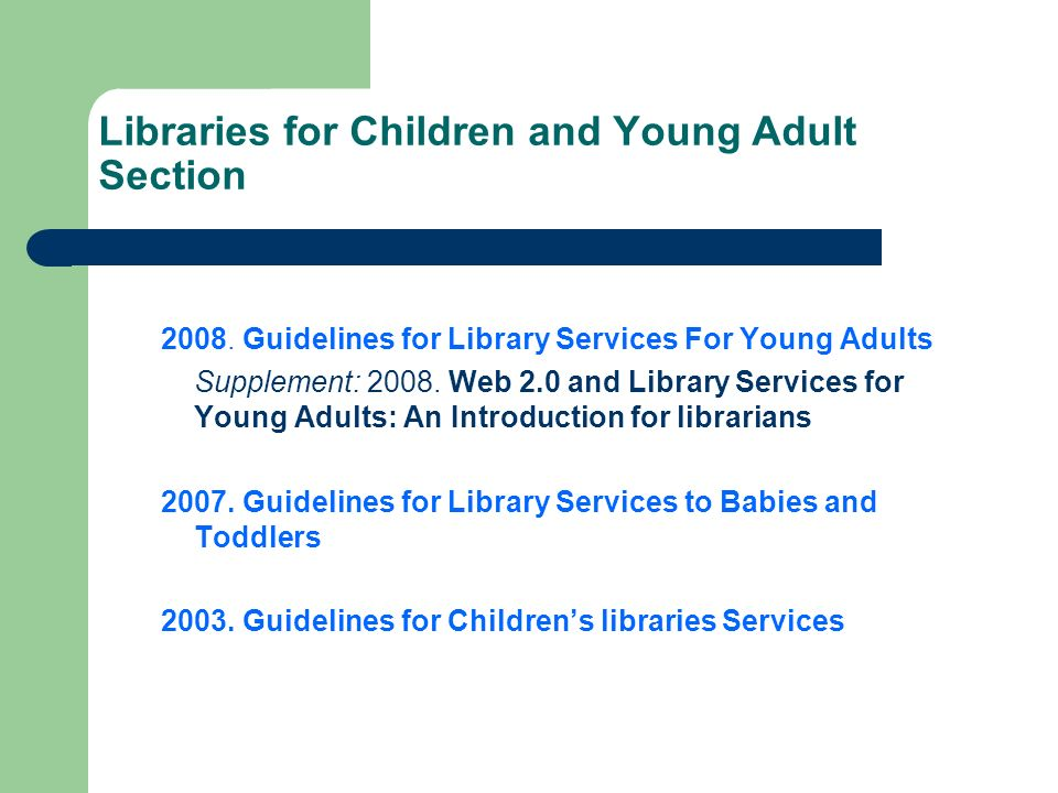 Libraries for Children and Young Adult Section 2008.