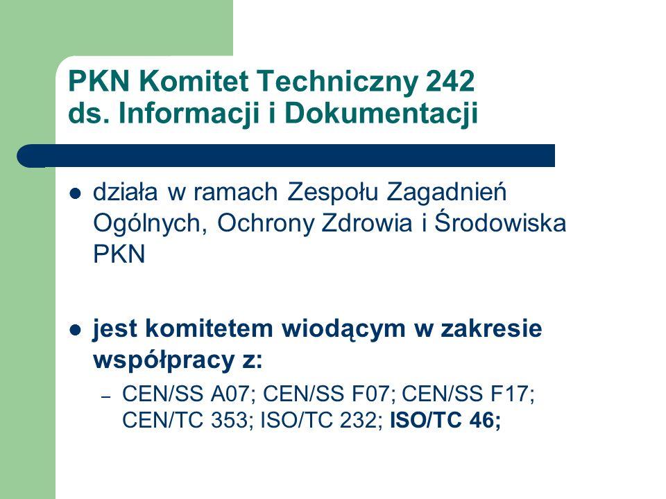 PKN Komitet Techniczny 242 ds. Informacji i Dokumentacji działa w ramach Zespołu Zagadnień Ogólnych, Ochrony Zdrowia i Środowiska PKN jest komitetem w