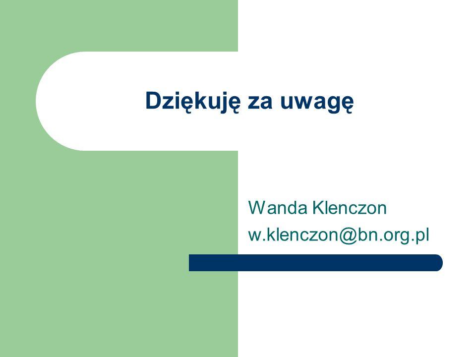 Dziękuję za uwagę Wanda Klenczon w.klenczon@bn.org.pl