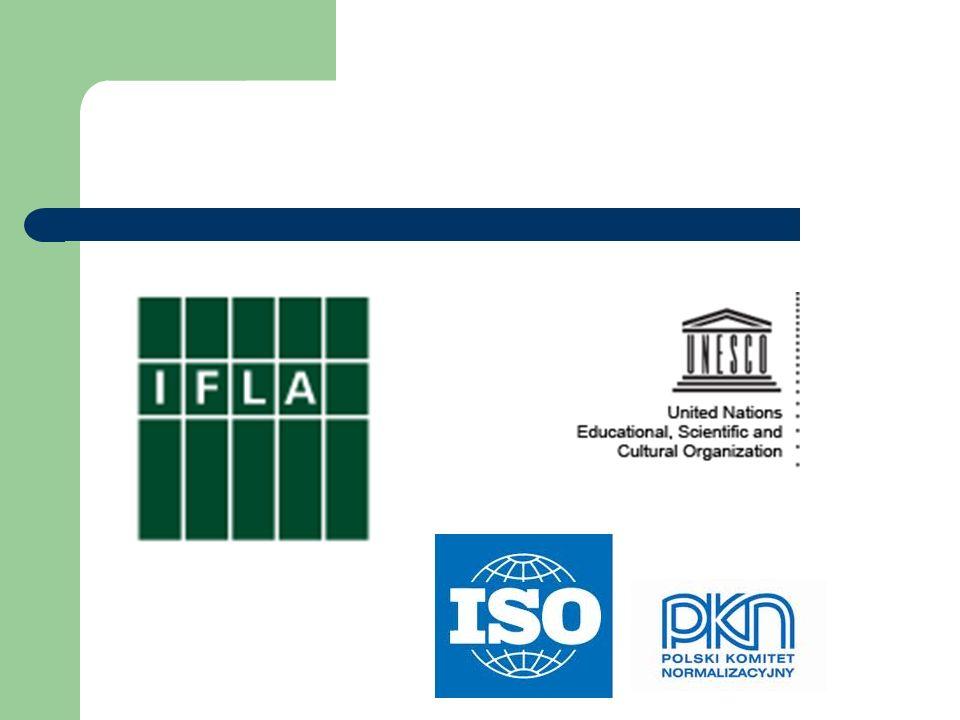 Normy ISO RFID in libraries Dublin Core metadata element set Format for information exchange Transliteracja, transkrypcja..