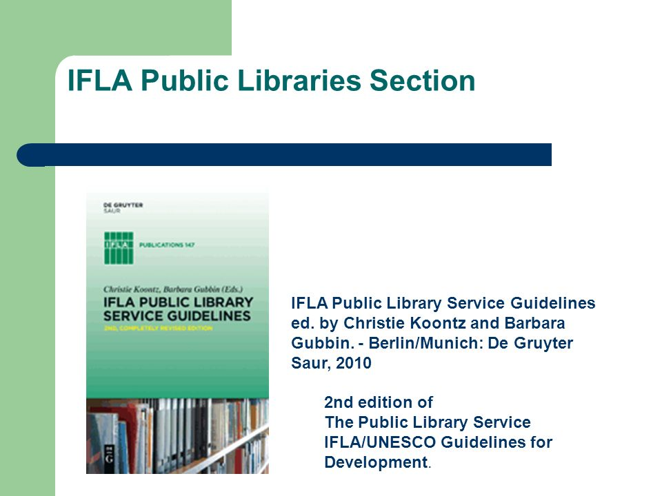 IFLA Public Libraries Section IFLA Public Library Service Guidelines ed.