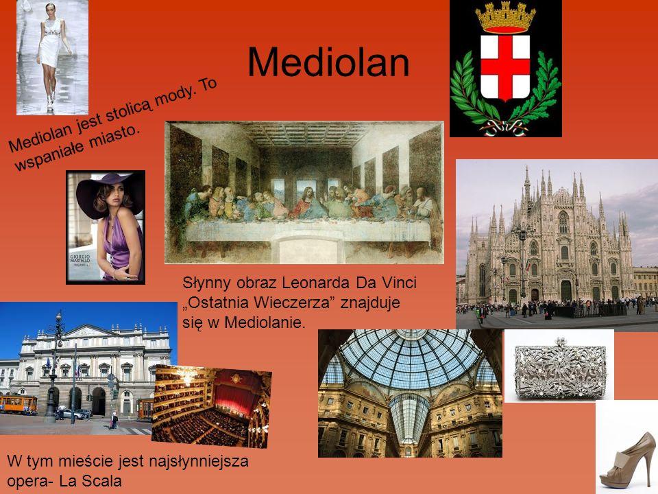 Mediolan Mediolan jest stolicą mody. To wspaniałe miasto. W tym mieście jest najsłynniejsza opera- La Scala Słynny obraz Leonarda Da Vinci Ostatnia Wi