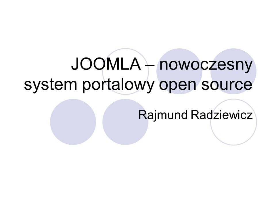 Wprowadzenie Joomla (suahili: razem) – CMS rozprowadzany na licencji GNU GPL Wielojęzykowy, wspierający UTF-8 Budowa modułowa, obsługa pamięci podręcznej Obsługa szablonów, komponentów, wsparcie dla RSS Kilka tysięcy dodatków (fora, sklepy internetowe, galerie, szablony) Obsługa wymiany banerów Zróżnicowany poziom dostępu do zasobów (powszechny, rejestrowany, specjalny)
