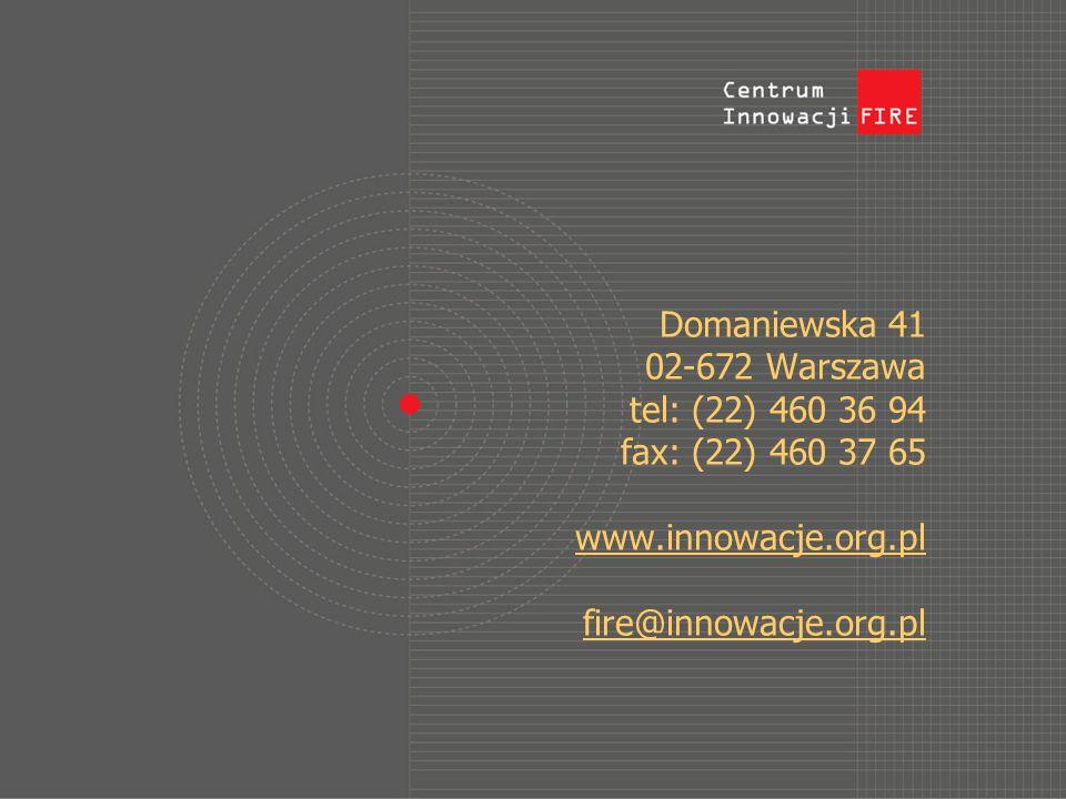 Domaniewska 41 02-672 Warszawa tel: (22) 460 36 94 fax: (22) 460 37 65 www.innowacje.org.pl fire@innowacje.org.pl www.innowacje.org.pl fire@innowacje.org.pl
