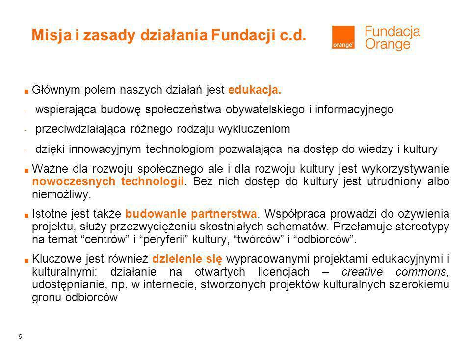 5 Misja i zasady działania Fundacji c.d. Głównym polem naszych działań jest edukacja.