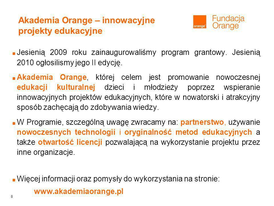 8 Jesienią 2009 roku zainaugurowaliśmy program grantowy.