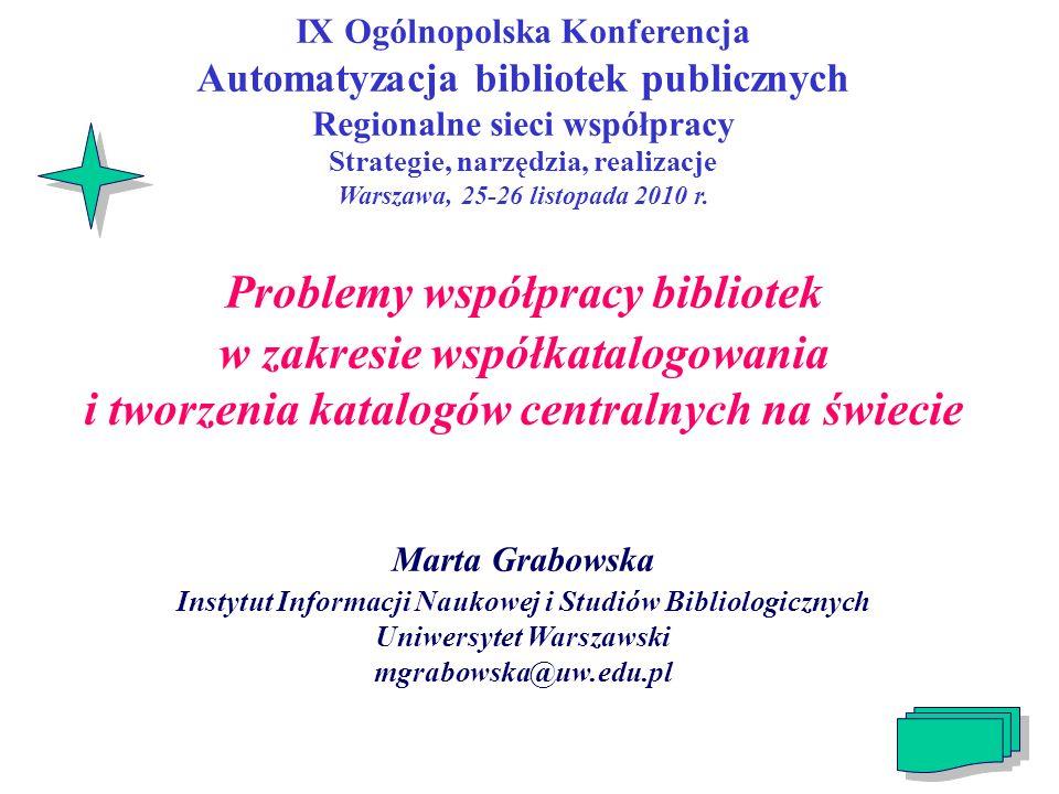 IX Ogólnopolska Konferencja Automatyzacja bibliotek publicznych Regionalne sieci współpracy Strategie, narzędzia, realizacje Warszawa, 25-26 listopada 2010 r.