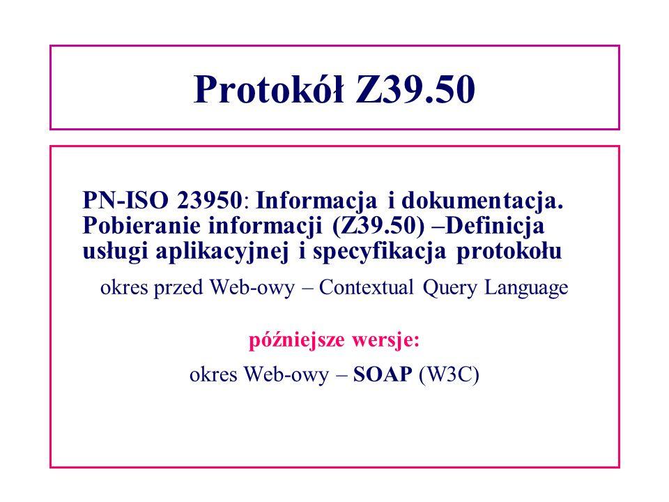 Protokół Z39.50 PN-ISO 23950: Informacja i dokumentacja.