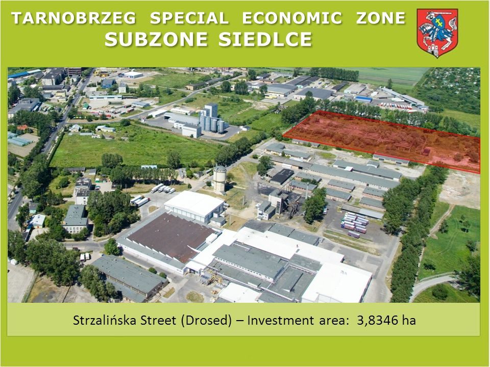 TARNOBRZEG SPECIAL ECONOMIC ZONE SUBZONE SIEDLCE Brzeska Street: Water supply PE ø 160 length 692 m Sewage PE ø 200 length 692 m Rain water sewage ø 600 length 692 m Gas ø 110, ø 63 length 692 m Electicity 1500 kW Access road 692 m long and 12 m wide (asphalt 6 m, bicycle road 2.5 m, pavement 1.5 m, green area 2m)