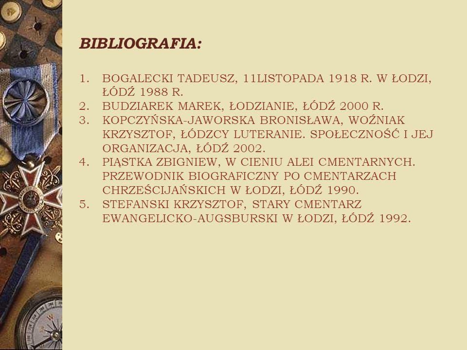 BIBLIOGRAFIA: 1.BOGALECKI TADEUSZ, 11LISTOPADA 1918 R.
