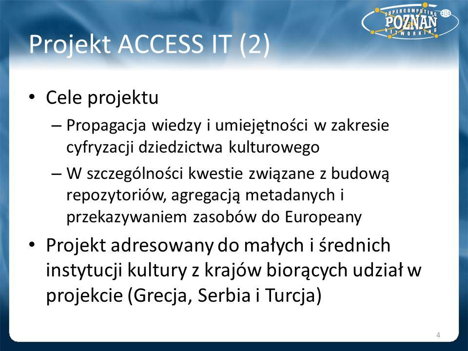 Projekt ACCESS IT (2) Cele projektu – Propagacja wiedzy i umiejętności w zakresie cyfryzacji dziedzictwa kulturowego – W szczególności kwestie związan