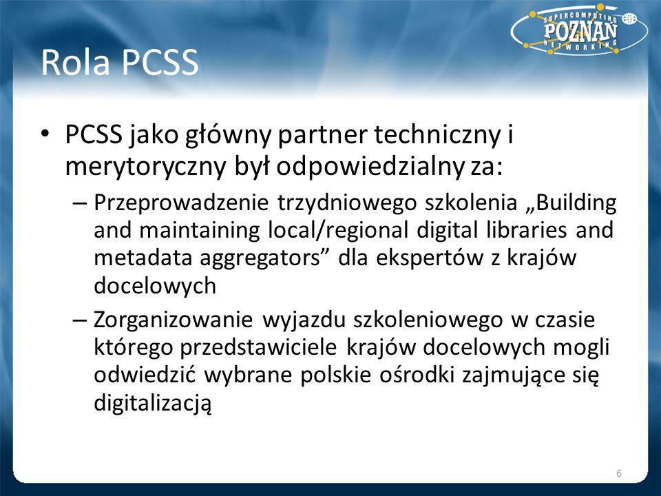 Rola PCSS PCSS jako główny partner techniczny i merytoryczny był odpowiedzialny za: – Przeprowadzenie trzydniowego szkolenia Building and maintaining